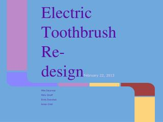 Electric Toothbrush Re-design February 22, 2013