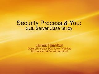 Security Process & You: SQL Server Case Study