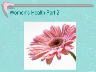Women's Health Part 2