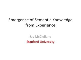 Emergence  of Semantic Knowledge from Experience