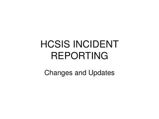 HCSIS INCIDENT REPORTING