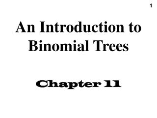 An Introduction to Binomial Trees Chapter 11