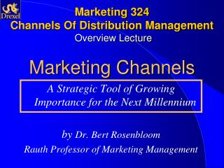 Marketing 324 Channels Of Distribution Management  Overview Lecture Marketing Channels
