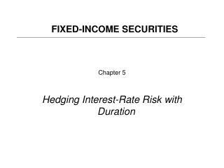 Chapter 5 Hedging Interest-Rate Risk with Duration