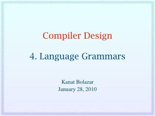 Compiler Design 4. Language Grammars