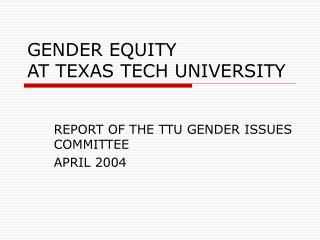 GENDER EQUITY  AT TEXAS TECH UNIVERSITY
