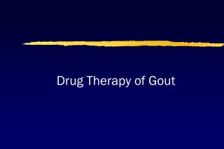Drug Therapy of Gout