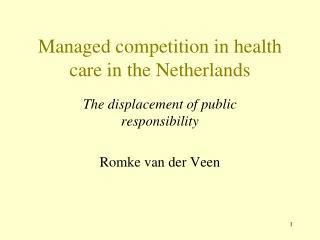 Managed competition in health care in the Netherlands