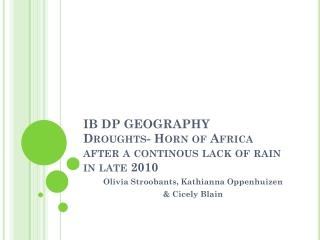 IB DP GEOGRAPHY Droughts -  Horn  of  Africa after  a  continous lack  of  rain  in late 2010