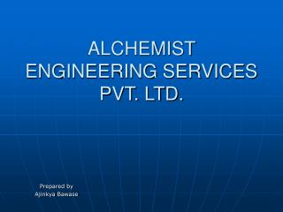 ALCHEMIST ENGINEERING SERVICES PVT. LTD.