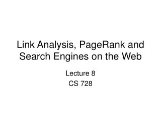 Link Analysis, PageRank and Search Engines on the Web
