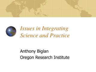 Issues in Integrating  Science and Practice