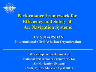 Performance Framework for Efficiency and Safety of  Air Navigation Systems