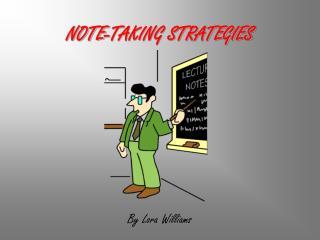 NOTE-TAKING STRATEGIES