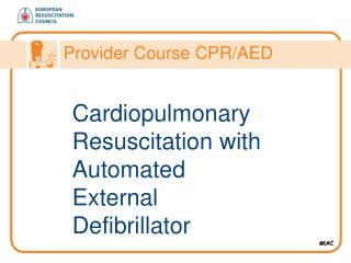 Cardiopulmonary Resuscitation with Automated External Defibrillator