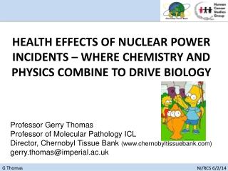 Professor Gerry Thomas Professor of Molecular Pathology ICL