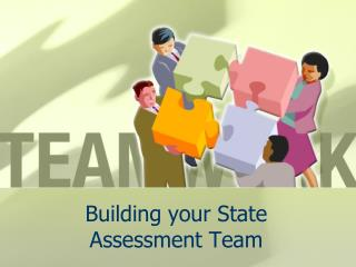 Building your State Assessment Team