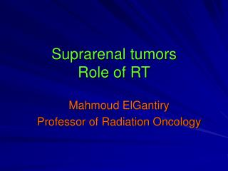 Suprarenal tumors Role of RT
