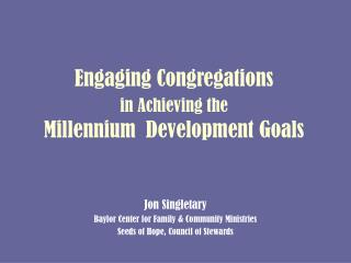 Engaging Congregations  in Achieving the Millennium  Development Goals