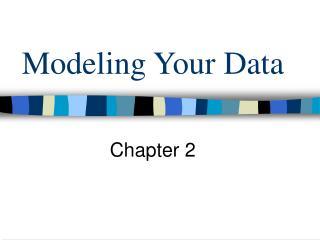 Modeling Your Data