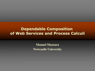 Dependable Composition  of Web Services and Process Calculi