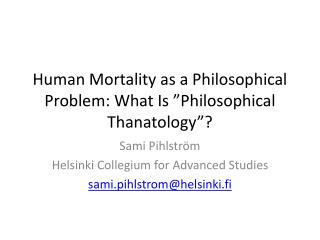 "Human  Mortality  as a  Philosophical Problem :  What  Is "" Philosophical Thanatology ""?"