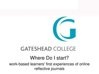 Where Do I start? work-based learners' first experiences of online reflective journals