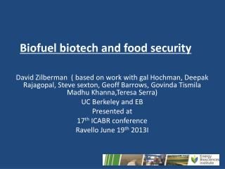 Biofuel biotech and food security