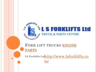 Fork lift trucks engine parts from LS Forklifts Ltd