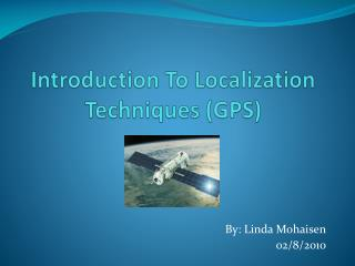Introduction To Localization Techniques (GPS)
