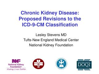 Chronic Kidney Disease: Proposed Revisions to the  ICD-9-CM Classification