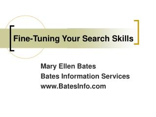 Fine-Tuning Your Search Skills