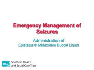 Emergency Management of Seizures