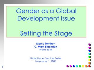 Gender as a Global Development Issue Setting the Stage