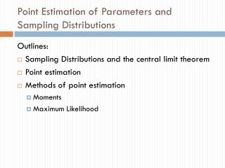 Point Estimation of Parameters and Sampling Distributions