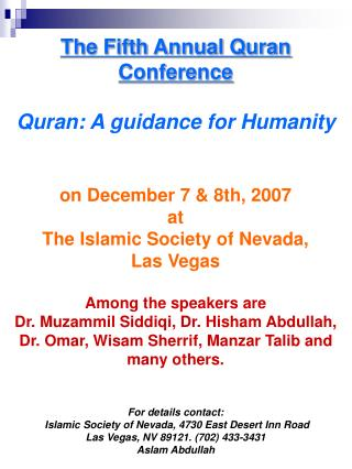 The Fifth Annual Quran Conference Quran: A guidance for Humanity on December 7 & 8th, 2007 at The Islamic Society of Nev