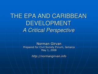 THE EPA AND CARIBBEAN DEVELOPMENT A Critical Perspective
