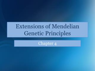 Extensions of  Mendelian  Genetic Principles