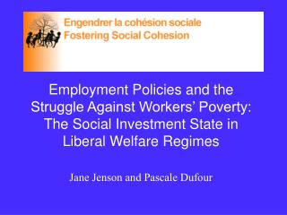 Employment Policies and the Struggle Against Workers' Poverty: The Social Investment State in Liberal Welfare Regimes