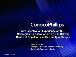 A Perspective on Experience on U.S-Norwegian Co-operation on EOR at COREC Centre at Rogaland and University of Bergen