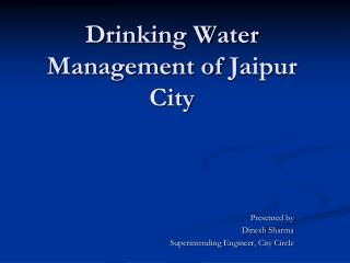 Drinking Water Management of  Jaipur  City