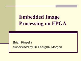 Embedded Image Processing on FPGA