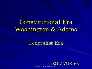 Constitutional Era Washington & Adams