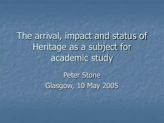 The arrival, impact and status of Heritage as a subject for academic study