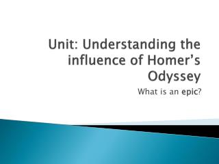 Unit: Understanding the influence of Homer's Odyssey
