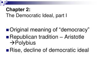 Chapter 2:  The Democratic Ideal, part I