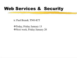 Web Services &  Security