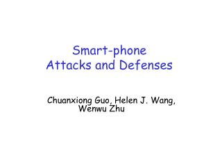 Smart-phone Attacks and Defenses