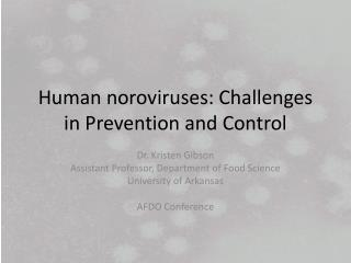 Human  noroviruses : Challenges in Prevention and Control
