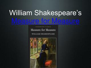 William Shakespeare's  Measure for Measure